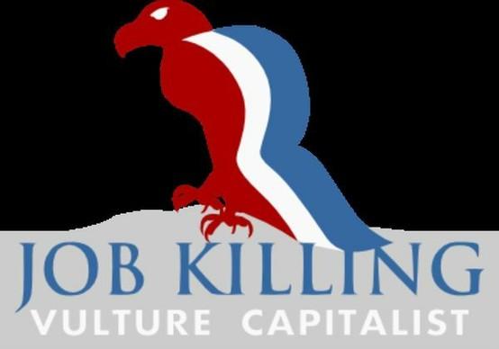 http://liberalvaluesblog.com/wp-content/uploads/2012/06/Job-Killing-Vulture-Capitalist.jpg